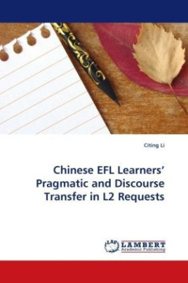 Chinese EFL Learners  Pragmatic and Discourse Transfer in L2 Requests