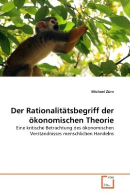 Der Rationalitätsbegriff der ökonomischen Theorie
