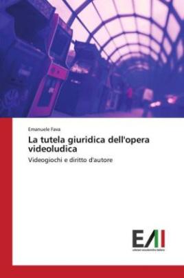 La tutela giuridica dell'opera videoludica