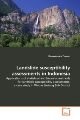 Landslide susceptibility assessments in Indonesia
