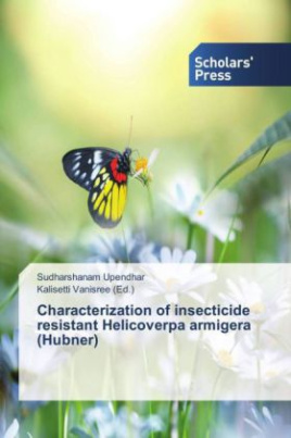 Characterization of insecticide resistant Helicoverpa armigera (Hubner)