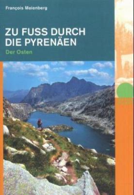 Zu Fuß durch die Pyrenäen - Der Osten