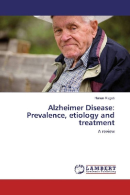 Alzheimer Disease: Prevalence, etiology and treatment