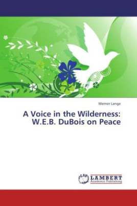 A Voice in the Wilderness: W.E.B. DuBois on Peace