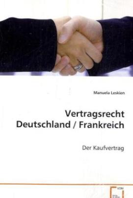 Vertragsrecht Deutschland / Frankreich