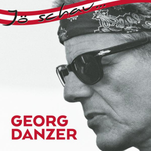 Jö schau...Georg Danzer